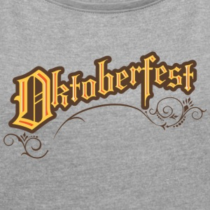 Octoberfest - Women's T-shirt with rolled up sleeves