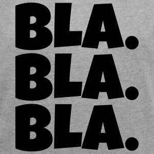 Bla bla bla - Women's T-shirt with rolled up sleeves