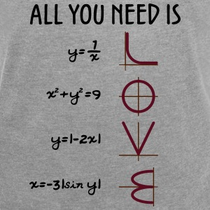 All you need is Love (Equations) Geschenk - Frauen T-Shirt mit gerollten Ärmeln