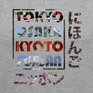 Nihon Japanese Cities Tokyo Osaka Kyoto Fuji - Women's T-shirt with rolled up sleeves