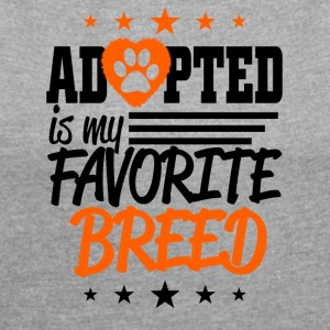 Adopted is my favorite .. - Frauen T-Shirt mit gerollten Ärmeln