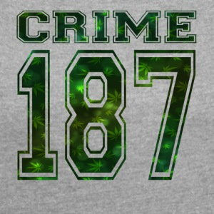 Crime 187 crime street criminal weed smoke - Women's T-shirt with rolled up sleeves