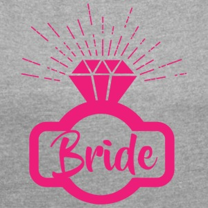 Bride bride pink 1c - Women's T-shirt with rolled up sleeves