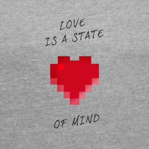 Love State of mind pixels valentine Nerd Game ga - Women's T-shirt with rolled up sleeves