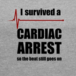 Cardiac Arrest Survivor - Women's T-shirt with rolled up sleeves