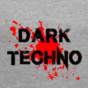 Dark Techno with blood spatter - Women's T-shirt with rolled up sleeves