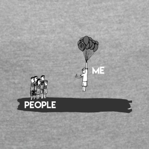 Hate People - T-Shirt & Hoody - Women's T-shirt with rolled up sleeves