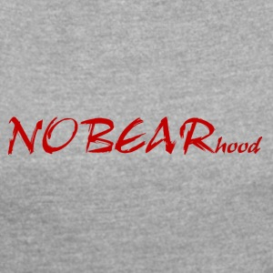 nobearhood - Women's T-shirt with rolled up sleeves