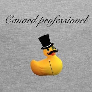 Professional duck - Women's T-shirt with rolled up sleeves