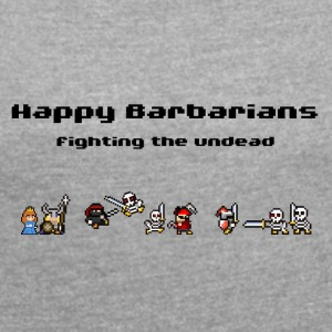 Happy Barbarians - Fighting the undead - Women's T-shirt with rolled up sleeves