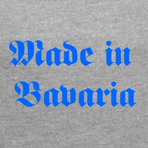 Made in Bavaria - Frauen T-Shirt mit gerollten Ärmeln