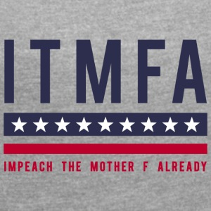 ITMFA - Women's T-shirt with rolled up sleeves