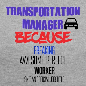 Transportation manager - Women's T-shirt with rolled up sleeves