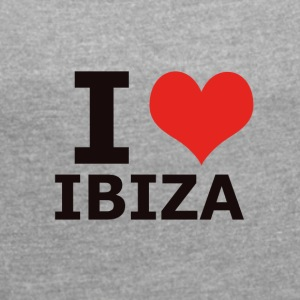 IBIZA I LOVE IBIZA - Women's T-shirt with rolled up sleeves