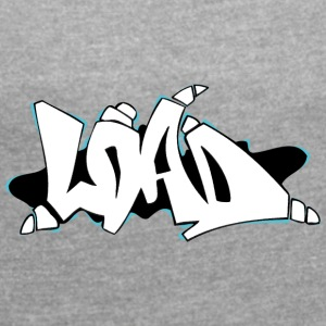 load graffiti white black - Women's T-shirt with rolled up sleeves