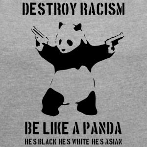 DESTROY RACISM - IT - Women's T-shirt with rolled up sleeves
