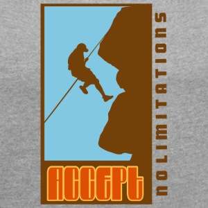 Rock Climbing Accept No Limitations - Women's T-shirt with rolled up sleeves