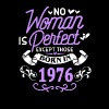 No Woman Is Perfect Except Those Born In 1976 - Women's T-Shirt with rolled up sleeves