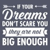 If Your Dreams Don\'t Scare You... - Vrouwen T-shirt met opgerolde mouwen