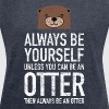 Always Be Yourself...| Cute Otter Design - T-shirt à manches retroussées Femme