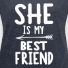 She is my best friend - right - Dame T-shirt med rulleærmer