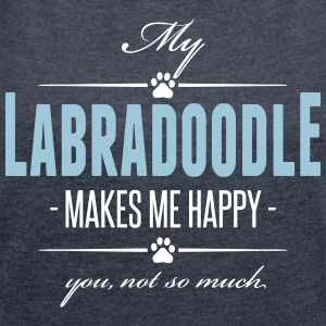 My Labradoodle makes me happy - Women's T-shirt with rolled up sleeves
