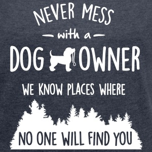 never mess with dog owner