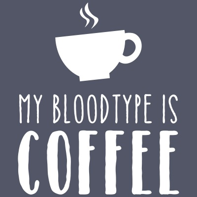 My Bloodtype Is Coffee