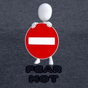Fear not - Women's T-shirt with rolled up sleeves