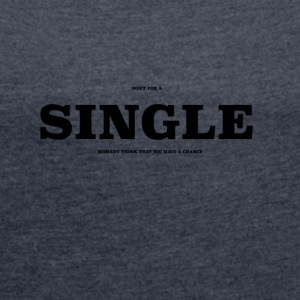 SINGLE2 - Women's T-shirt with rolled up sleeves