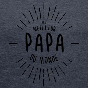 Voted Best Papa Du Monde Aubstd - Women's T-shirt with rolled up sleeves