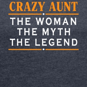 Crazy Aunt gift shirt - Women's T-shirt with rolled up sleeves