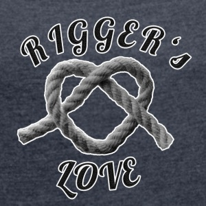 Riggers love - Women's T-shirt with rolled up sleeves
