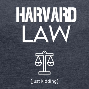 Harvard Law - Women's T-shirt with rolled up sleeves