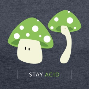 Stay Acid - Women's T-shirt with rolled up sleeves