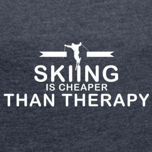 Skiing is cheaper than therapy - Women's T-shirt with rolled up sleeves