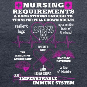 Nursing Requirements - Frauen T-Shirt mit gerollten Ärmeln