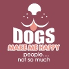 Dogs Make me Happy. People.. not so much - Women's T-shirt with rolled up sleeves