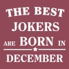 The Best Jokers Are born in DECEMBER - Women's T-shirt with rolled up sleeves