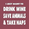 Drink Wine, Save Animals, Take Naps! - Women's T-shirt with rolled up sleeves