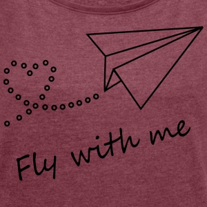 Fly with me - Women's T-shirt with rolled up sleeves