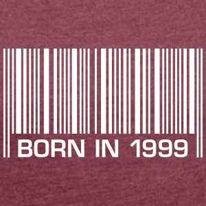 born barcode in 1999 18th birthday 18th birthday - Women's T-shirt with rolled up sleeves
