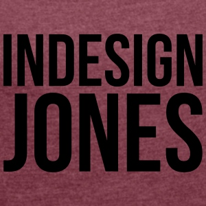 indesign jones - Women's T-shirt with rolled up sleeves