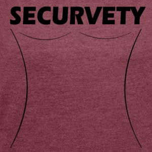 Securvety - Sexy Curvy security. - Women's T-shirt with rolled up sleeves
