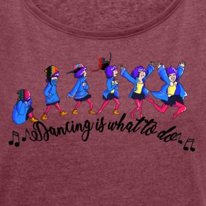 Dancing - Women's T-shirt with rolled up sleeves