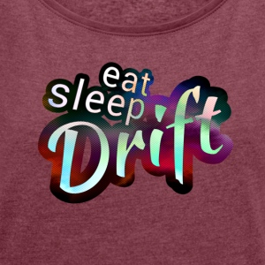 Eat sleep Drift Magic Color - Frauen T-Shirt mit gerollten Ärmeln