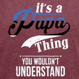 Papa Shirt - Women's T-shirt with rolled up sleeves