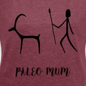 paleo mum, paleo diet t shirt - Women's T-shirt with rolled up sleeves
