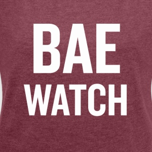 Bae Watch White - Women's T-shirt with rolled up sleeves