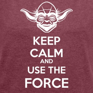 Use The Force Yoda - Women's T-shirt with rolled up sleeves